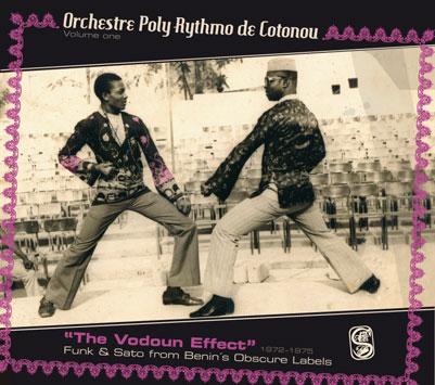 "Orchestre Poly-Rythmo de Cotonou: ""The Vodoun Effect"" 1972-1975 ..."